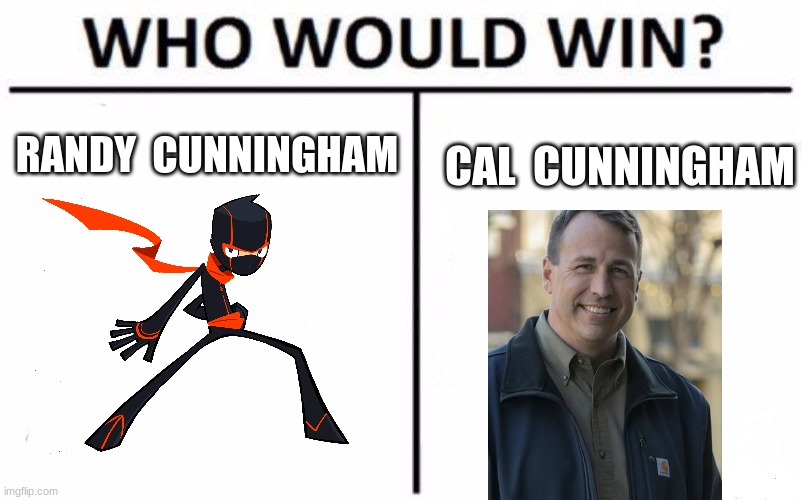 the  cunninghams |  RANDY  CUNNINGHAM; CAL  CUNNINGHAM | image tagged in memes,who would win | made w/ Imgflip meme maker