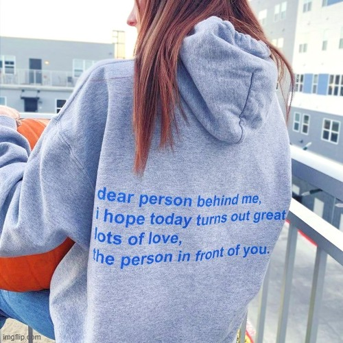 wholesome hoodie. happy fall y'all | image tagged in wholesome hoodie,wholesome,positive thinking,positivity,stay positive,hoodie | made w/ Imgflip meme maker