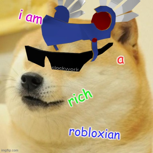 i am; a; rich; robloxian | image tagged in doge | made w/ Imgflip meme maker