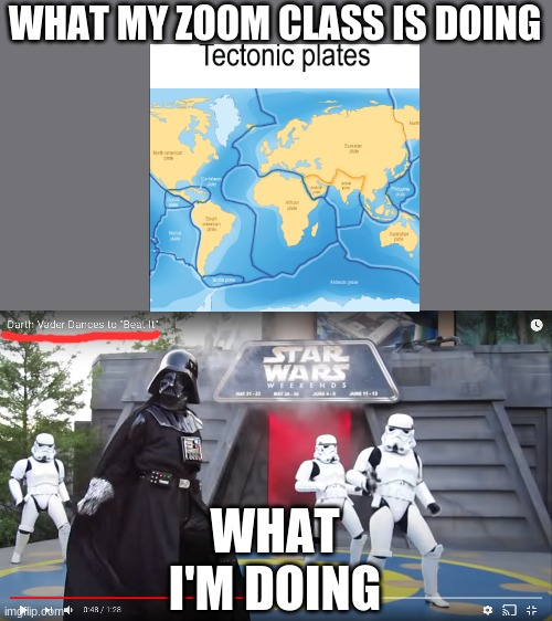 Dancing darth |  WHAT MY ZOOM CLASS IS DOING; WHAT I'M DOING | image tagged in darth vader,school,online school,funny,star wars,memes | made w/ Imgflip meme maker