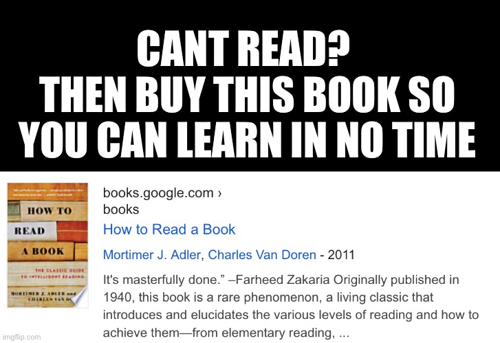 Bruh best book ever |  CANT READ?  THEN BUY THIS BOOK SO YOU CAN LEARN IN NO TIME | image tagged in reading,too funny,memes,meme,fun,funny | made w/ Imgflip meme maker