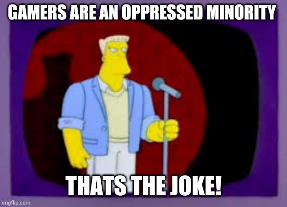 26+ Gamers Oppressed Meme Pics