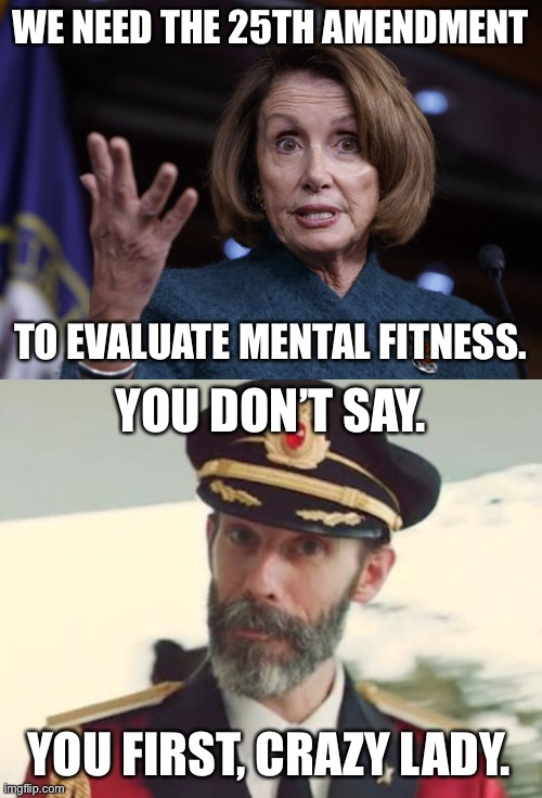 We do not need a fitness test to know that Nancy Pelosi is nuts - Imgflip