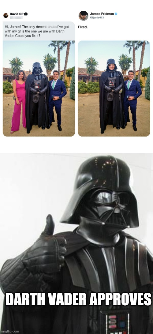 James Fridman is so funny |  DARTH VADER APPROVES | image tagged in james fridman,photoshop fails | made w/ Imgflip meme maker