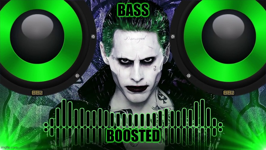 BASS BOOSTED - Imgflip