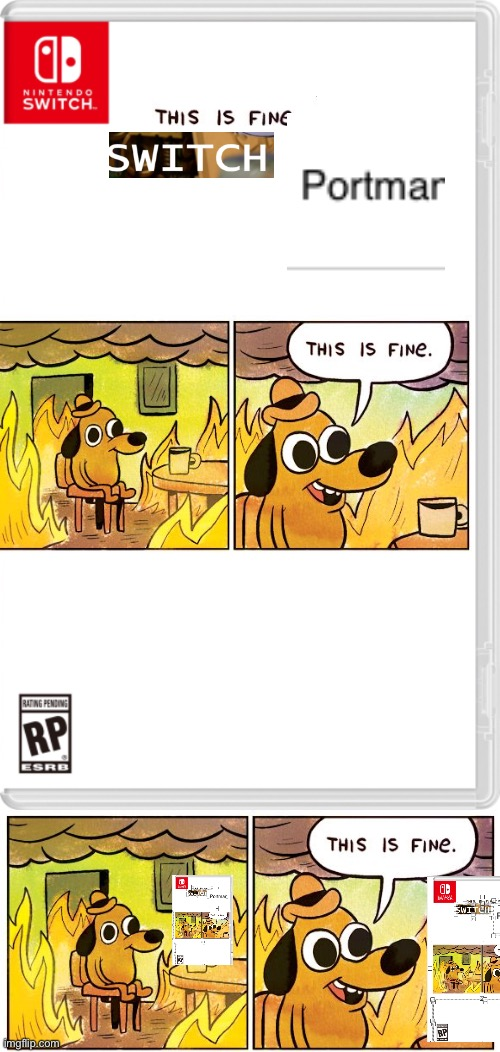 Fine Dog Rates His Own Game | image tagged in memes,this is fine,nintendo switch cartridge case,doge,dogs,fire | made w/ Imgflip meme maker