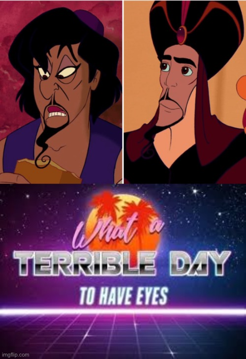 Quick CHANGE BACK | image tagged in what a terrible day to have eyes,face swap,aladdin,jafar,memes | made w/ Imgflip meme maker