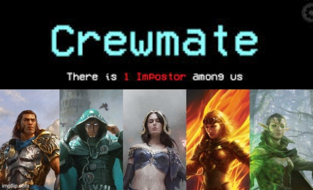 Gatewach imposter | image tagged in mtg,crewmate,among us | made w/ Imgflip meme maker
