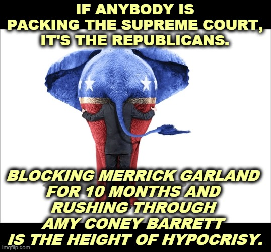 Mitch McConnell, Ground Zero for Republican B.S. |  IF ANYBODY IS PACKING THE SUPREME COURT, IT'S THE REPUBLICANS. BLOCKING MERRICK GARLAND  FOR 10 MONTHS AND  RUSHING THROUGH  AMY CONEY BARRETT  IS THE HEIGHT OF HYPOCRISY. | image tagged in gop republican elephant man behind,trump,gop,republicans,supreme court,hypocrisy | made w/ Imgflip meme maker