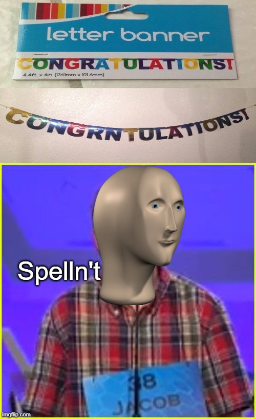Spelln't | image tagged in spelling bee | made w/ Imgflip meme maker