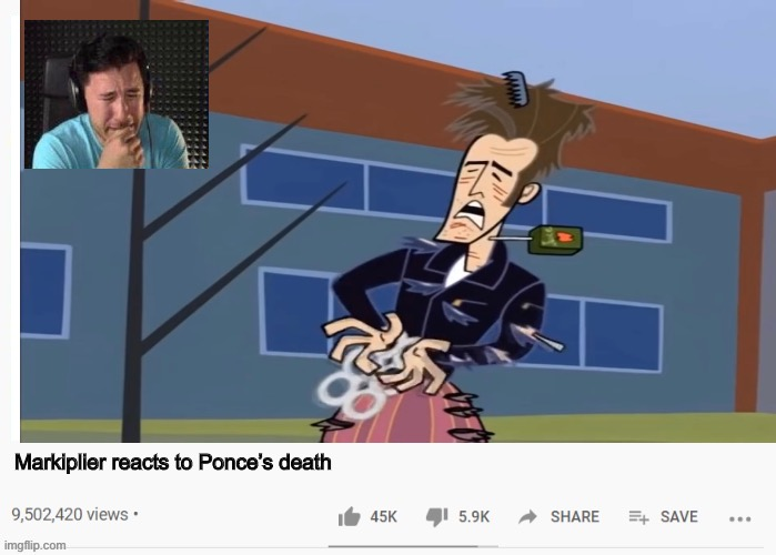 that one scene on Clone High |  Markiplier reacts to Ponce's death | image tagged in clone high,markiplier,memes | made w/ Imgflip meme maker