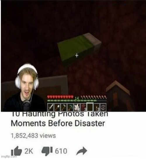 NONONONONOOOOOOO | image tagged in ten photos taken moments before disaster,pewdiepie,memes,funny,minecraft | made w/ Imgflip meme maker