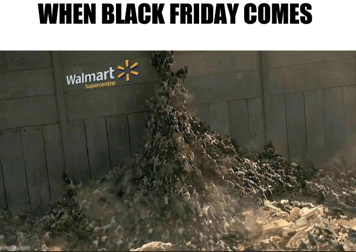 Image Tagged In Black Friday At Walmart Imgflip
