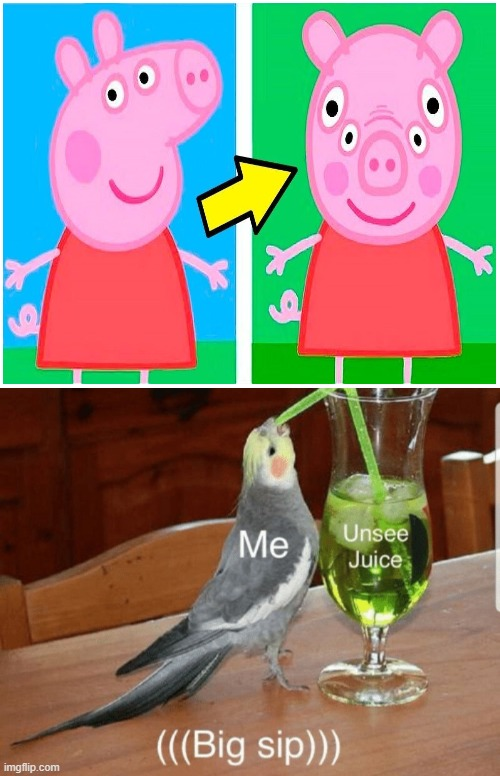 Oh no, peppa pig FACE ON | image tagged in unsee juice,peppa pig | made w/ Imgflip meme maker