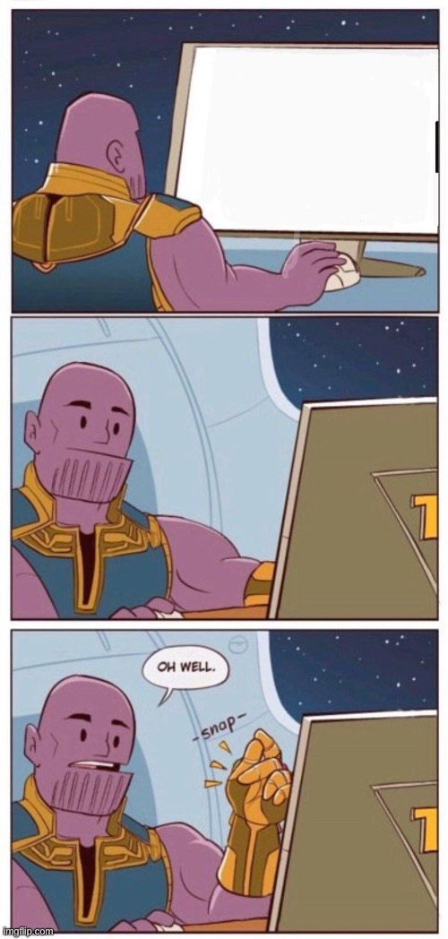 image tagged in oh well thanos | made w/ Imgflip meme maker