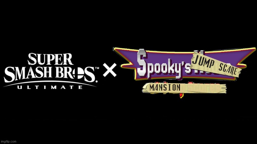 Super Smash Bros Ultimate X Blank | image tagged in super smash bros ultimate x blank,memes,spooky's jumpscare mansion,nintendo | made w/ Imgflip meme maker