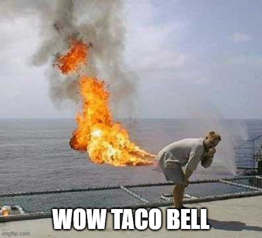 taco bell |  WOW TACO BELL | image tagged in memes,darti boy | made w/ Imgflip meme maker