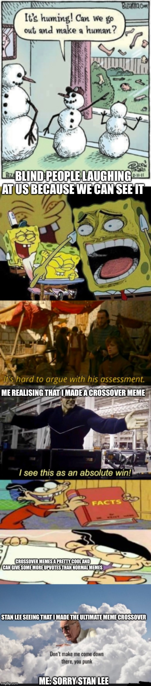 The ultimate meme crossover |  BLIND PEOPLE LAUGHING AT US BECAUSE WE CAN SEE IT; ME REALISING THAT I MADE A CROSSOVER MEME; CROSSOVER MEMES A PRETTY COOL AND CAN GIVE SOME MORE UPVOTES THAN NORMAL MEMES; STAN LEE SEEING THAT I MADE THE ULTIMATE MEME CROSSOVER; ME: SORRY STAN LEE | image tagged in crossover,maximum overdrive | made w/ Imgflip meme maker