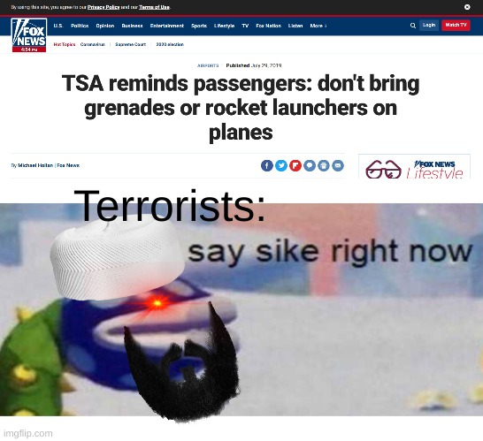 Say sike rn |  Terrorists: | image tagged in say sike right now,terrorist | made w/ Imgflip meme maker
