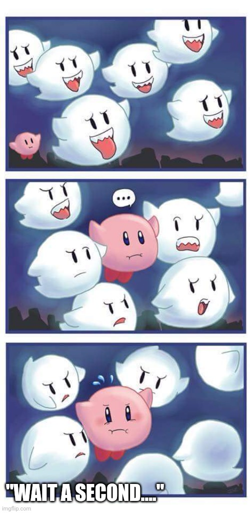 "KIRBY TRYING TO BLEND IN |  ""WAIT A SECOND...."" 