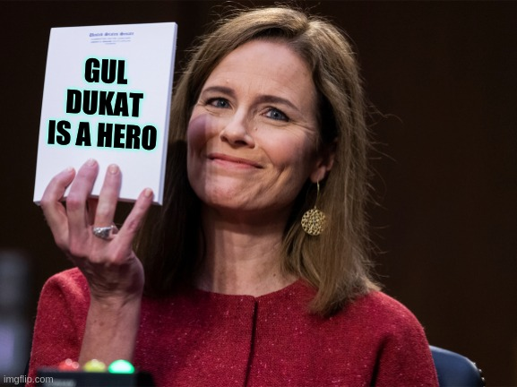 Amy Coney Barrett Notepad |  GUL DUKAT IS A HERO | image tagged in acb notepad,amy coney barrett,acb,note,message,judge | made w/ Imgflip meme maker