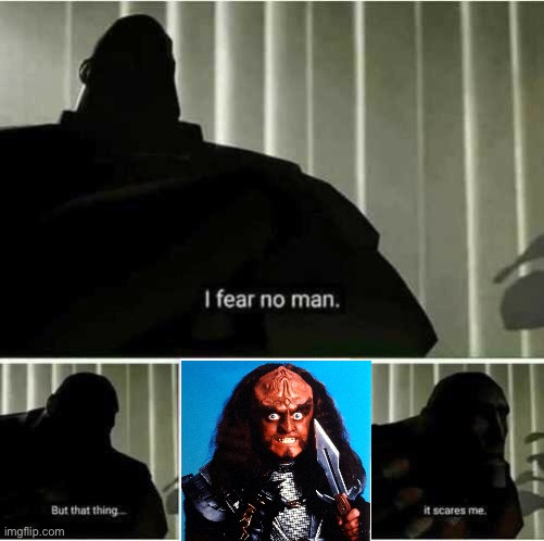 I fear no man | image tagged in i fear no man,startrekmemes | made w/ Imgflip meme maker