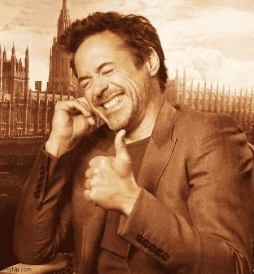 Robert Downey Laugh | image tagged in robert downey laugh | made w/ Imgflip meme maker