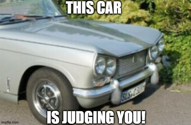 This car is judging you! | image tagged in judging you,fun,happy | made w/ Imgflip meme maker