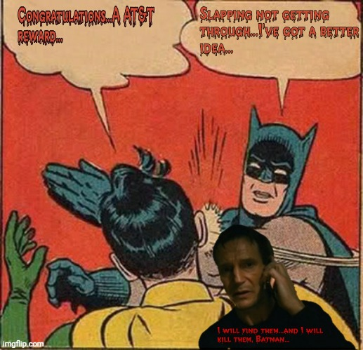 Final Spammer Solution | image tagged in taken,batman,better idea,final solution,liam neeson taken | made w/ Imgflip meme maker
