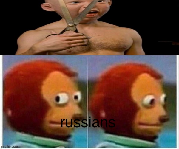 Monkey Puppet Meme |  russians | image tagged in memes,monkey puppet | made w/ Imgflip meme maker