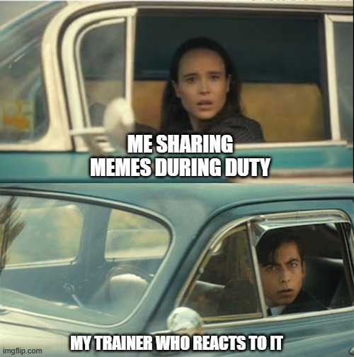 On DUTY |  ME SHARING MEMES DURING DUTY; MY TRAINER WHO REACTS TO IT | image tagged in vanya and five | made w/ Imgflip meme maker