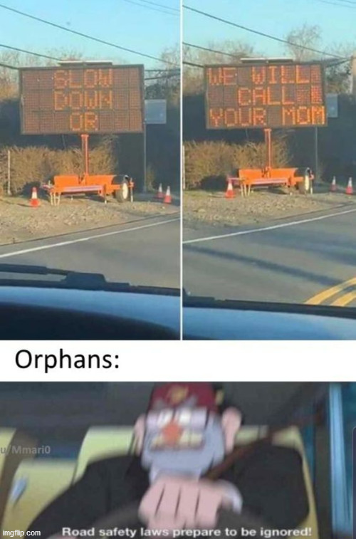 Looks like im speeding today | image tagged in orphans,gravity falls,grunkle stan,speeding | made w/ Imgflip meme maker