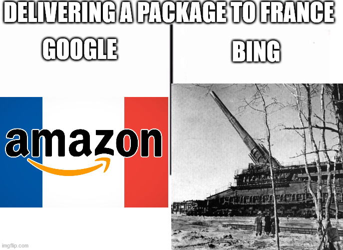 Context matters |  DELIVERING A PACKAGE TO FRANCE; GOOGLE; BING | image tagged in google,bing,comparison | made w/ Imgflip meme maker