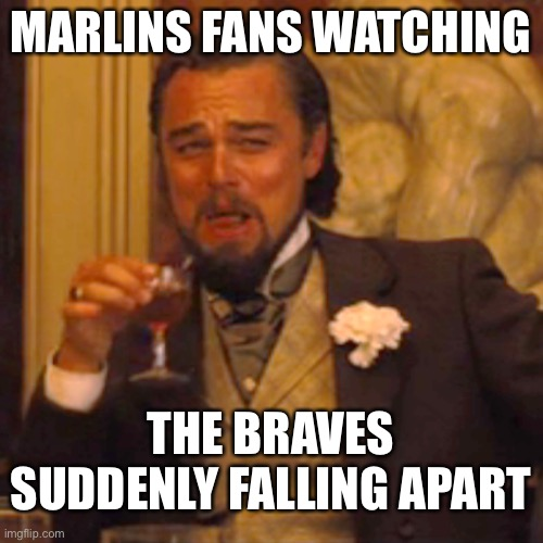 Laughing Leo |  MARLINS FANS WATCHING; THE BRAVES SUDDENLY FALLING APART | image tagged in memes,laughing leo,miami marlins,baseball,major league baseball | made w/ Imgflip meme maker
