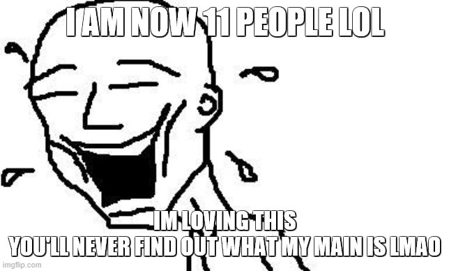 "lol i have 11 ""ILove"" accounts hahahahahahahahahahaha rofl 