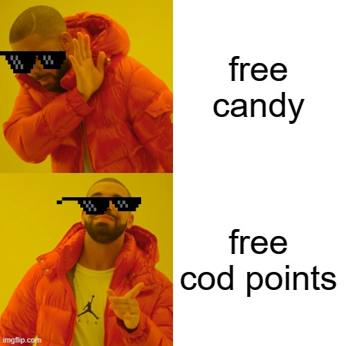 cod points |  free candy; free cod points | image tagged in memes,drake hotline bling | made w/ Imgflip meme maker