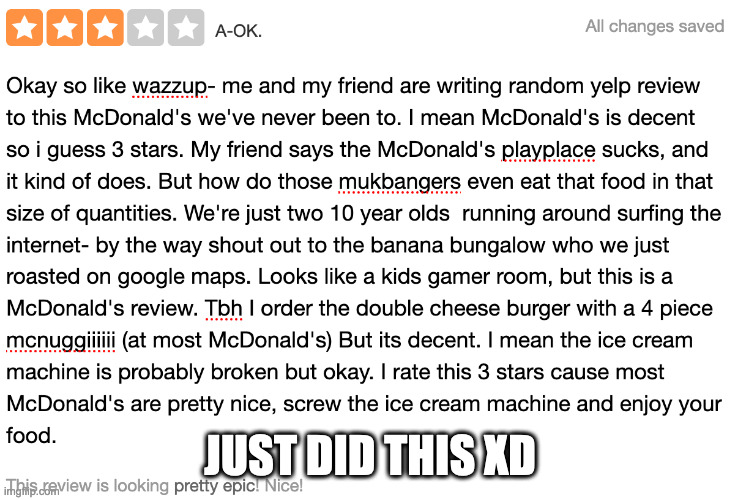 TeeHee~ |  JUST DID THIS XD | image tagged in memes,mcdonalds,review | made w/ Imgflip meme maker