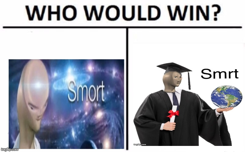 Who would win | image tagged in memes,who would win | made w/ Imgflip meme maker