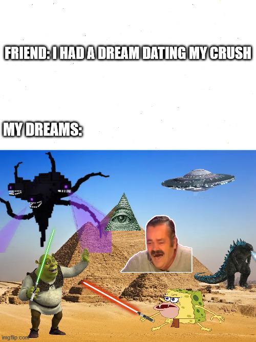 My dreams - Imgflip