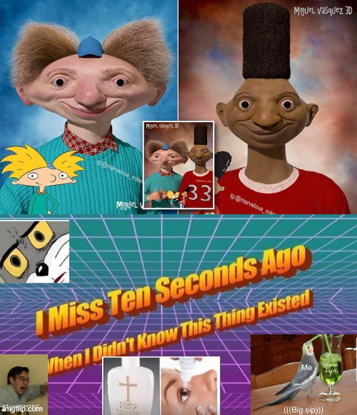 HOLY FU- | image tagged in i miss ten seconds ago,hey arnold,scary,unsettled tom,confused screaming,holy water | made w/ Imgflip meme maker