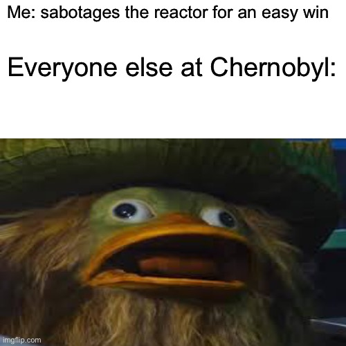 What have you done |  Me: sabotages the reactor for an easy win; Everyone else at Chernobyl: | image tagged in chernobyl,detective pikachu,among us,panic | made w/ Imgflip meme maker