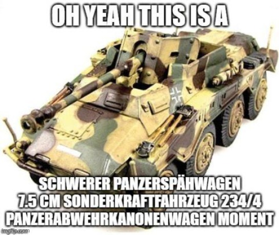 oh yeah this is a panzerspahwagen moment | image tagged in oh yeah this is a panzerspahwagen moment | made w/ Imgflip meme maker