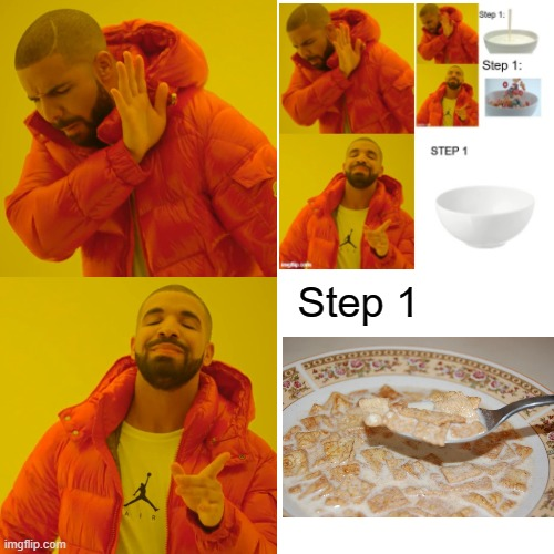 Step 1 | image tagged in memes,drake hotline bling | made w/ Imgflip meme maker
