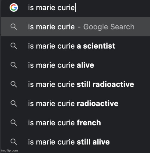 ... | image tagged in google search,marie curie,faith in humanity | made w/ Imgflip meme maker