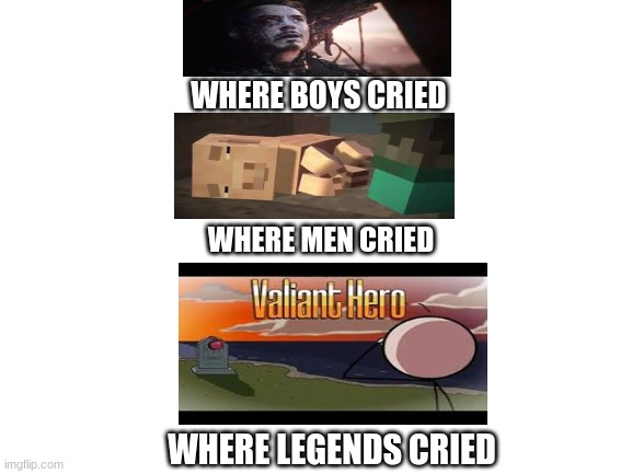R.I.P Charles Tony and Rueben |  WHERE BOYS CRIED; WHERE MEN CRIED; WHERE LEGENDS CRIED | image tagged in blank white template | made w/ Imgflip meme maker