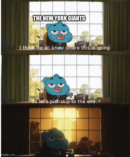 I think we all know where this is going |  THE NEW YORK GIANTS | image tagged in i think we all know where this is going,nfl football,sports | made w/ Imgflip meme maker