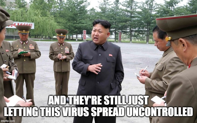 Taking notes for kim | AND THEY'RE STILL JUST LETTING THIS VIRUS SPREAD UNCONTROLLED | image tagged in taking notes for kim | made w/ Imgflip meme maker