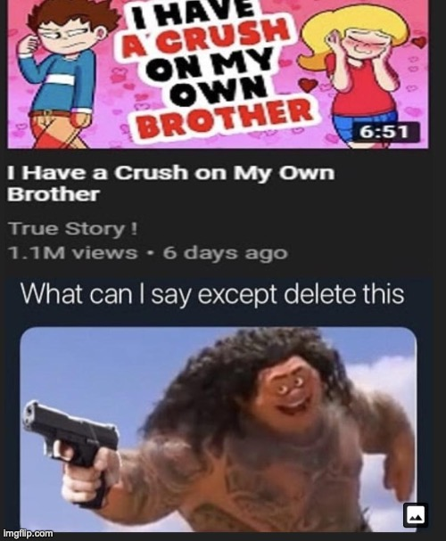 I have a crush on my own brother | image tagged in memes,funny,what can i say except delete this,crush,brother,alabama | made w/ Imgflip meme maker