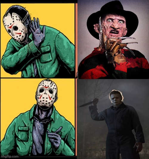 MICHEAL MYERS IS MUCH BETTER | image tagged in drake hotline bling,halloween,jason voorhees,nightmare on elm street,friday the 13th,michael myers | made w/ Imgflip meme maker