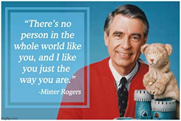 not a meme | image tagged in mr rogers | made w/ Imgflip meme maker